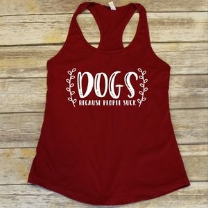Dogs Because People Suck Racerback Tank top shirt